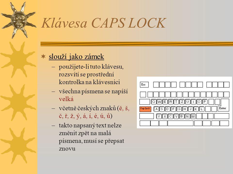 Klávesa CAPS LOCK slouží jako zámek