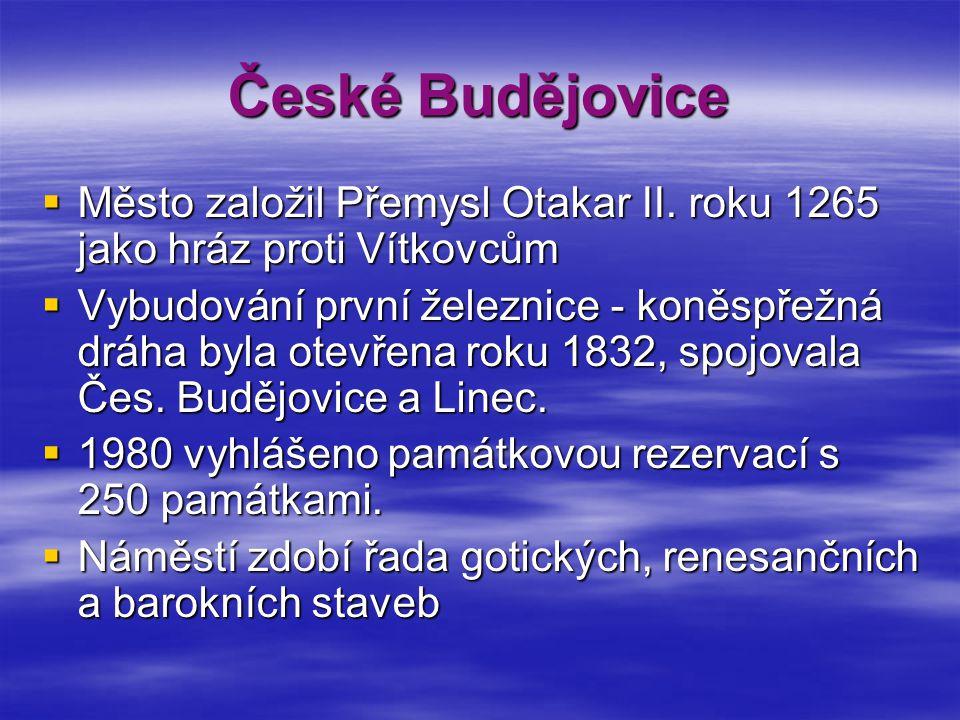 České Budějovice Město založil Přemysl Otakar II. roku 1265 jako hráz proti Vítkovcům.
