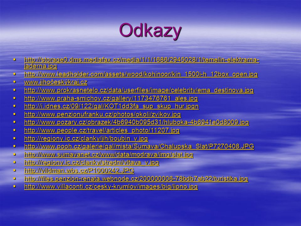Odkazy http://storage0.dms.mediafax.cz/media/1/1/1686/2945028/1/temelin-elektrarna-jaderna.jpg.