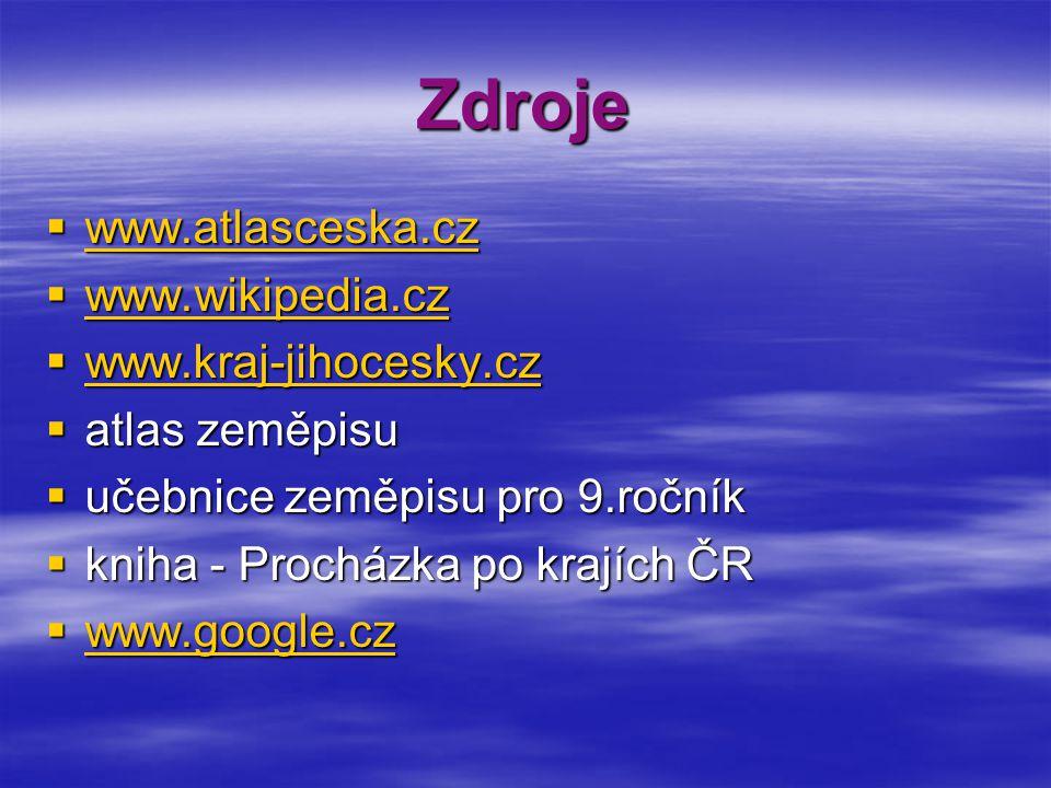 Zdroje www.atlasceska.cz www.wikipedia.cz www.kraj-jihocesky.cz