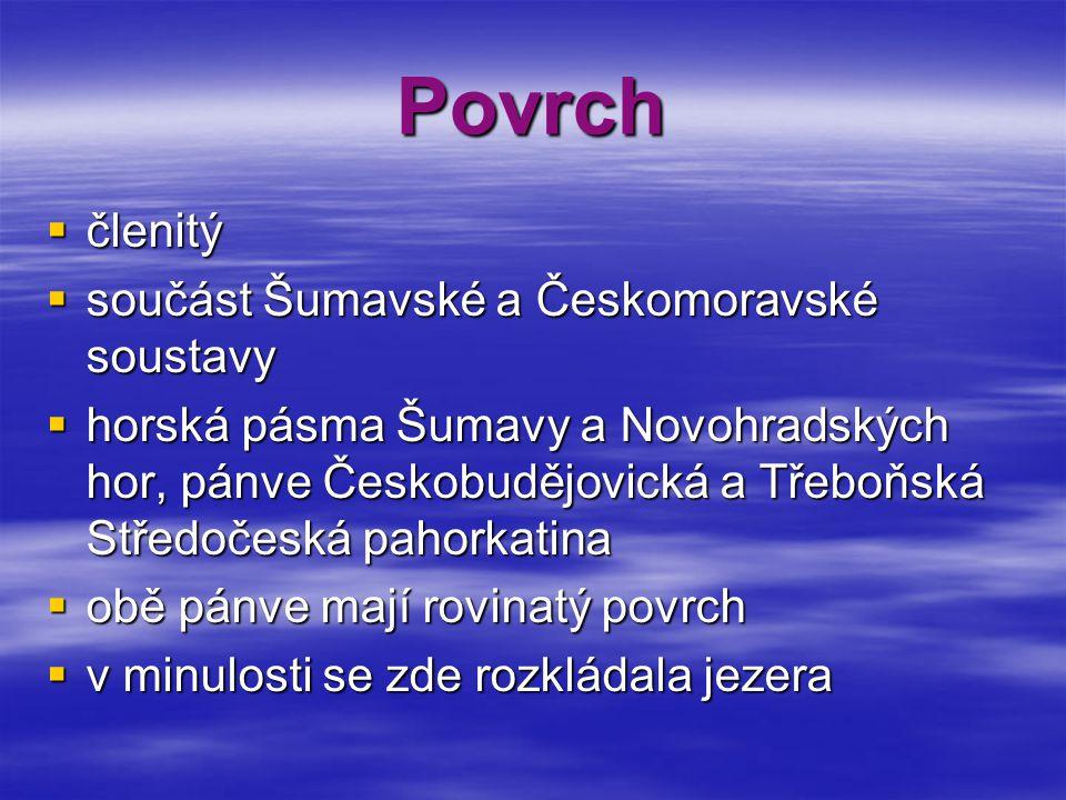 Povrch členitý součást Šumavské a Českomoravské soustavy