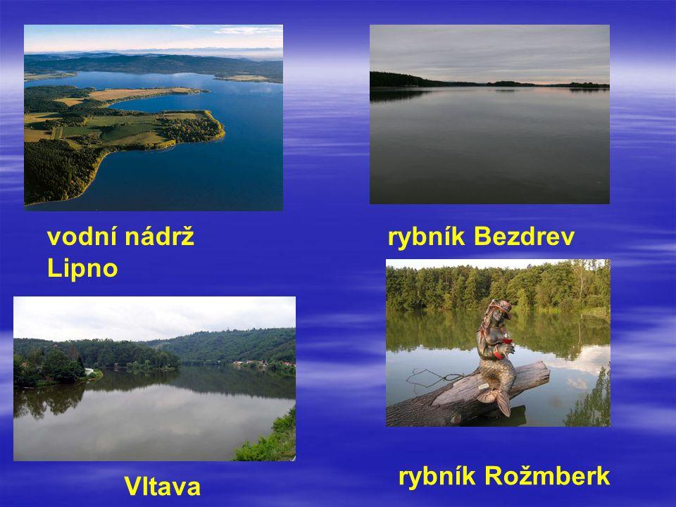 vodní nádrž Lipno rybník Bezdrev rybník Rožmberk Vltava