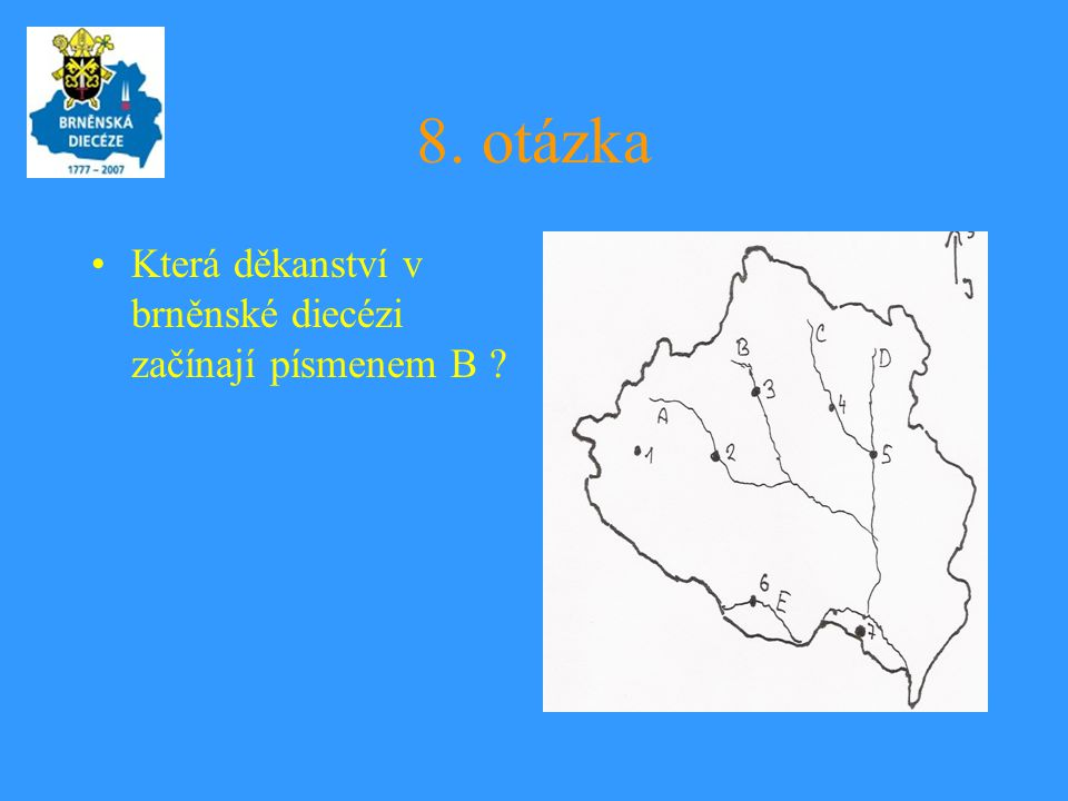 8. otázka Která děkanství v brněnské diecézi začínají písmenem B