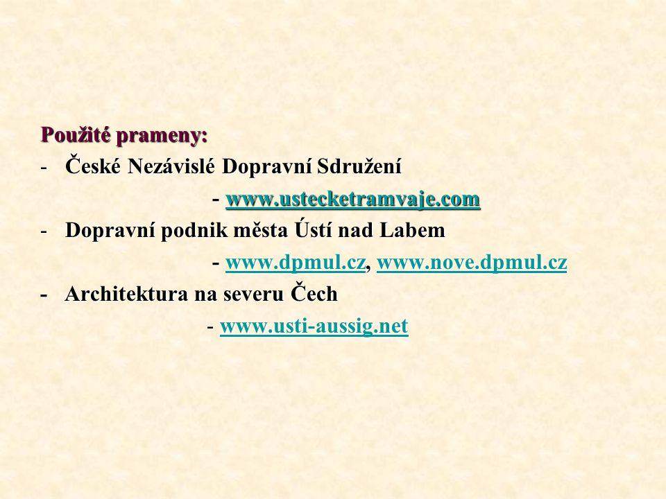 Použité prameny: České Nezávislé Dopravní Sdružení. - www.ustecketramvaje.com. Dopravní podnik města Ústí nad Labem.