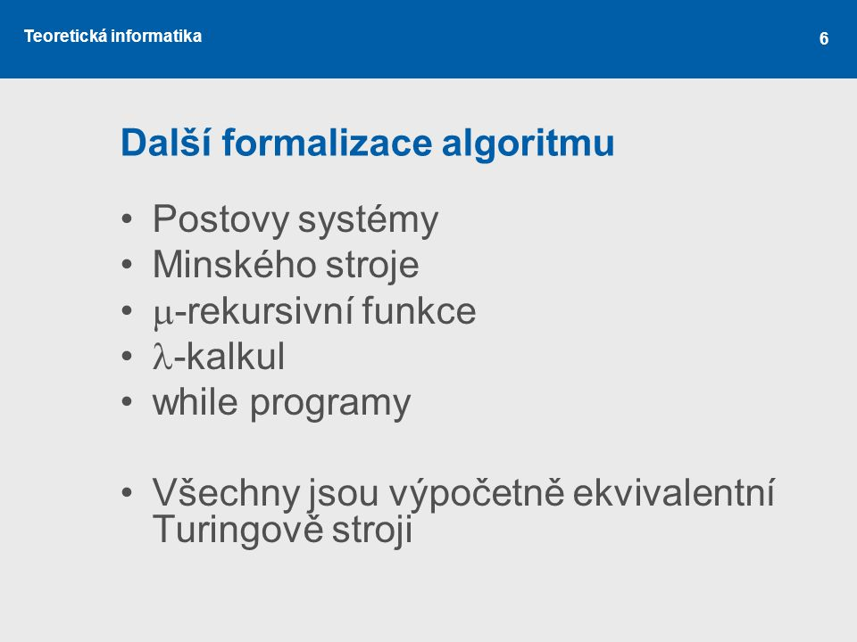 Další formalizace algoritmu