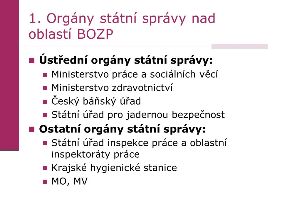 1. Orgány státní správy nad oblastí BOZP