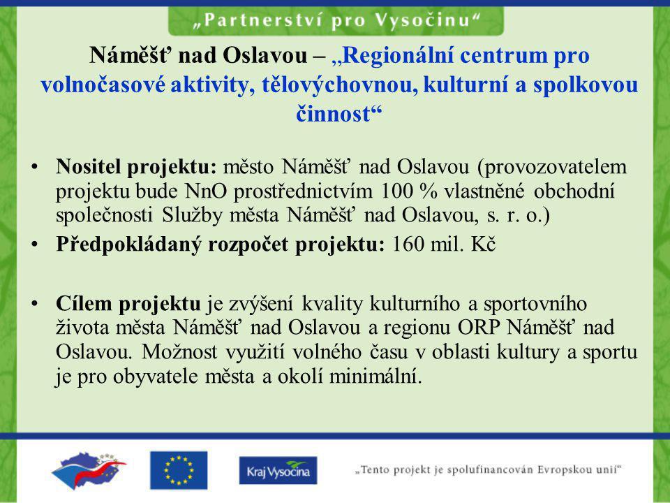 """Náměšť nad Oslavou – """"Regionální centrum pro volnočasové aktivity, tělovýchovnou, kulturní a spolkovou činnost"""
