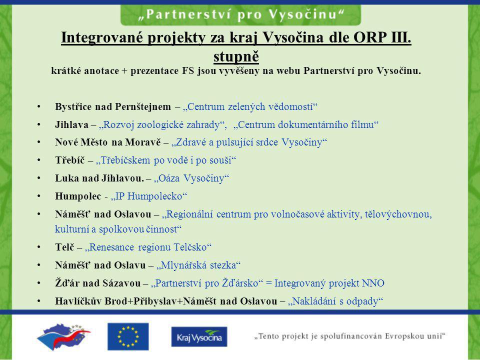 Integrované projekty za kraj Vysočina dle ORP III. stupně
