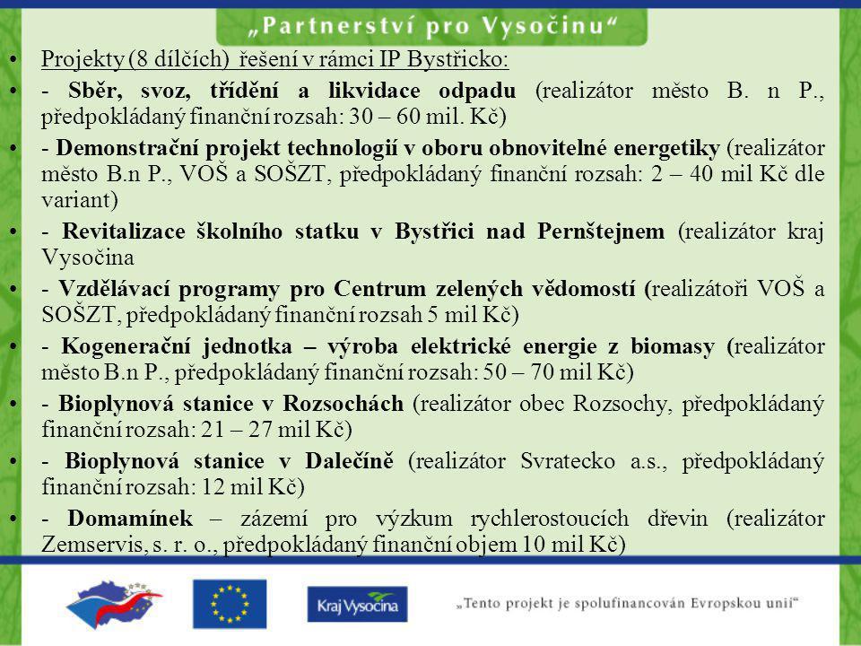 Projekty (8 dílčích) řešení v rámci IP Bystřicko: