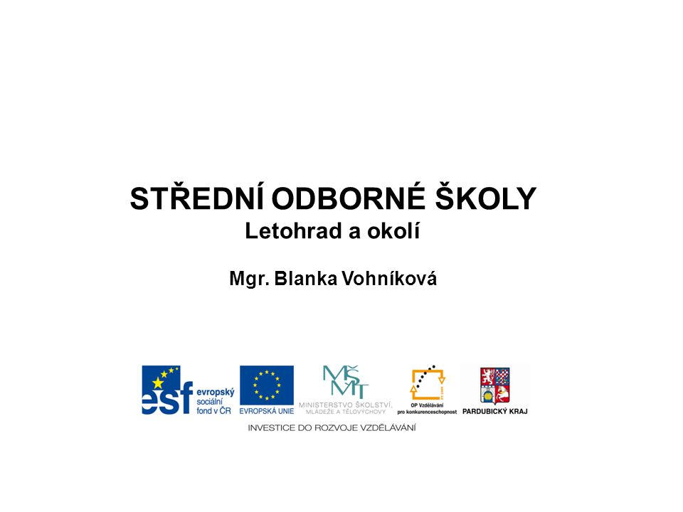 STŘEDNÍ ODBORNÉ ŠKOLY Letohrad a okolí Mgr. Blanka Vohníková