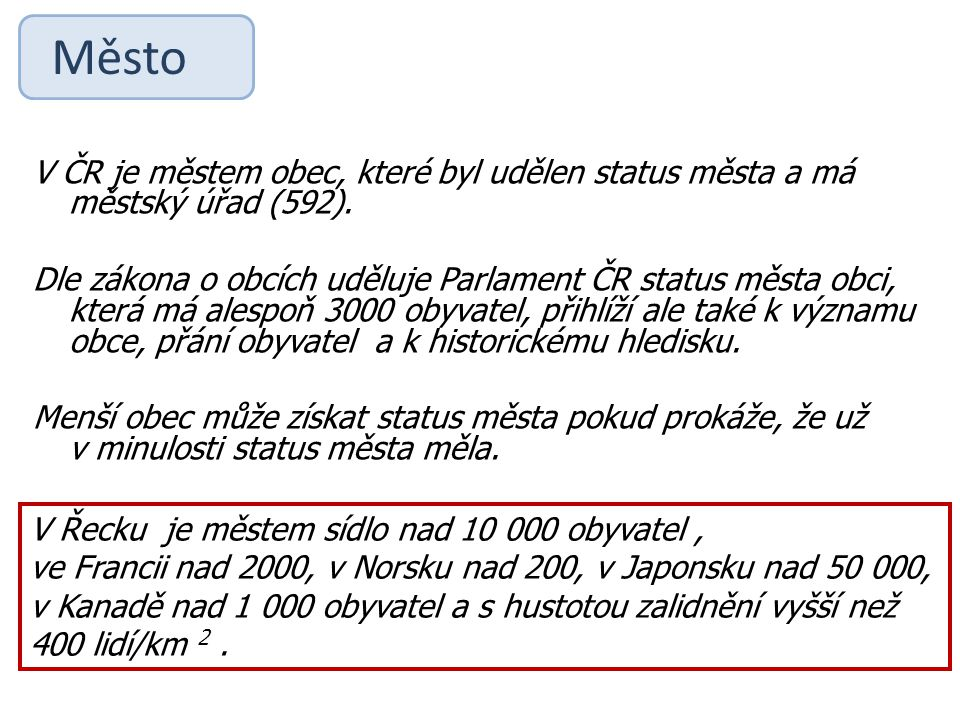 Město V ČR je městem obec, které byl udělen status města a má městský úřad (592).