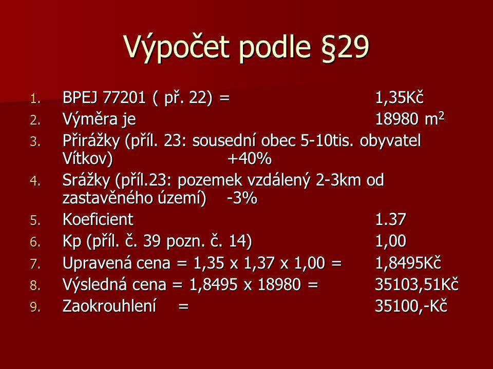 Výpočet podle §29 BPEJ 77201 ( př. 22) = 1,35Kč Výměra je 18980 m2