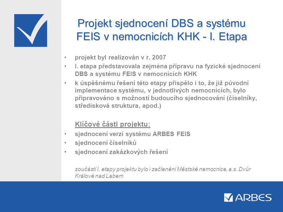 Projekt sjednocení DBS a systému FEIS v nemocnicích KHK - I. Etapa