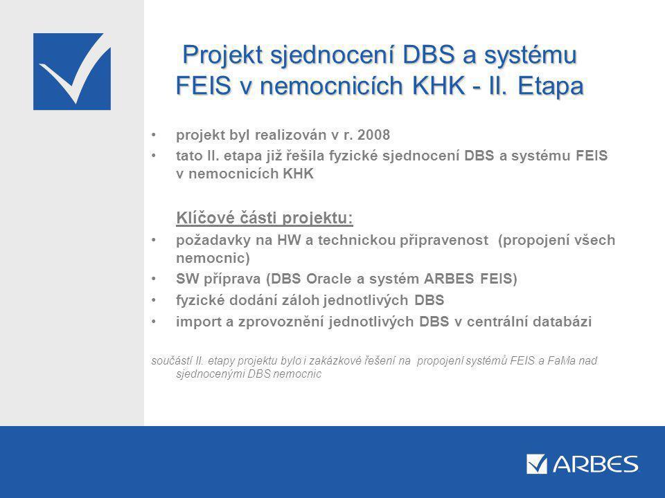 Projekt sjednocení DBS a systému FEIS v nemocnicích KHK - II. Etapa