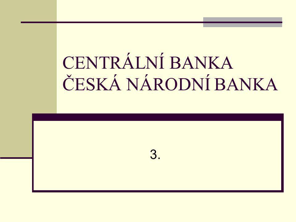 CENTRÁLNÍ BANKA ČESKÁ NÁRODNÍ BANKA