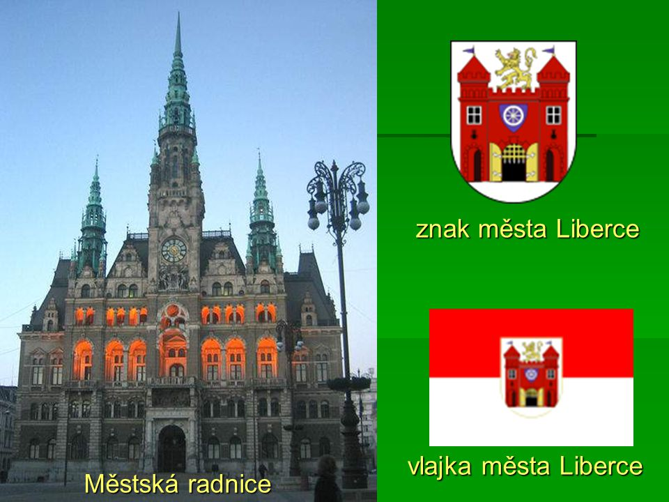 znak města Liberce vlajka města Liberce Městská radnice