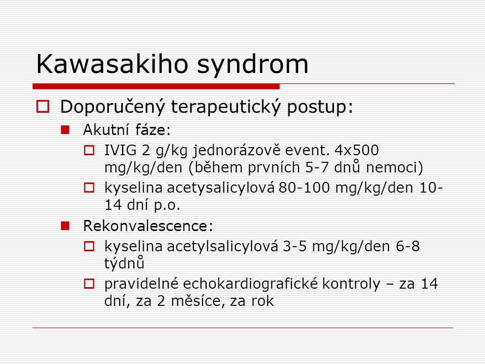 Kawasakiho syndrom Doporučený terapeutický postup: Akutní fáze: