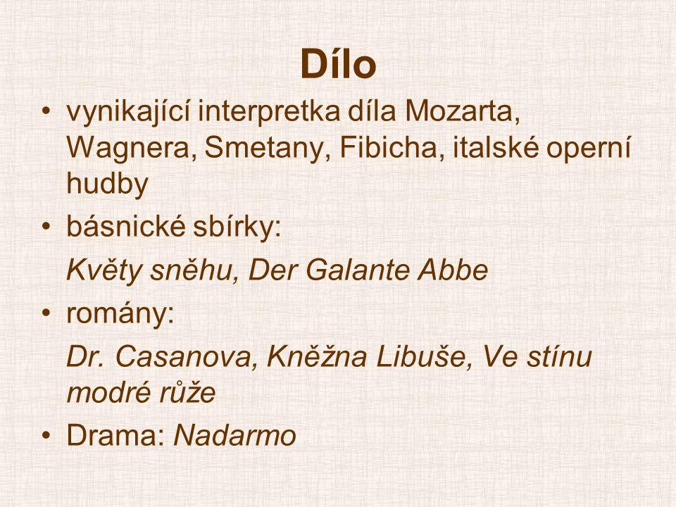 Dílo vynikající interpretka díla Mozarta, Wagnera, Smetany, Fibicha, italské operní hudby. básnické sbírky: