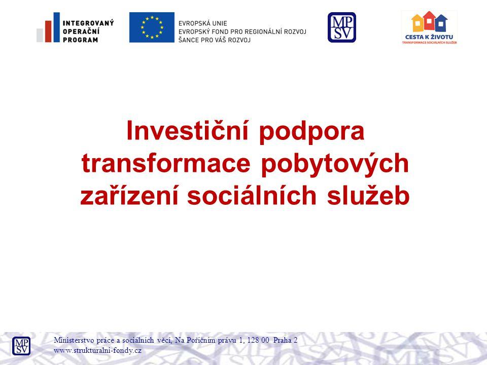 Investiční podpora transformace pobytových zařízení sociálních služeb