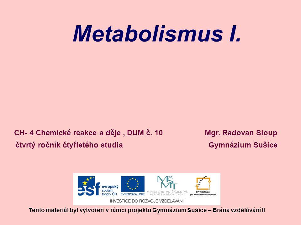 Metabolismus I. CH- 4 Chemické reakce a děje , DUM č. 10