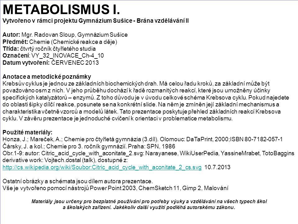 METABOLISMUS I. Vytvořeno v rámci projektu Gymnázium Sušice - Brána vzdělávání II. Autor: Mgr. Radovan Sloup, Gymnázium Sušice.