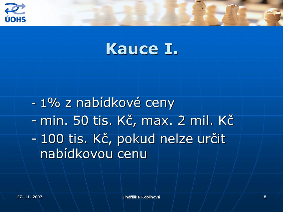Kauce I. min. 50 tis. Kč, max. 2 mil. Kč