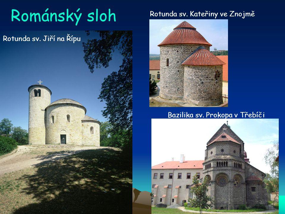 Románský sloh Rotunda sv. Kateřiny ve Znojmě Rotunda sv. Jiří na Řípu