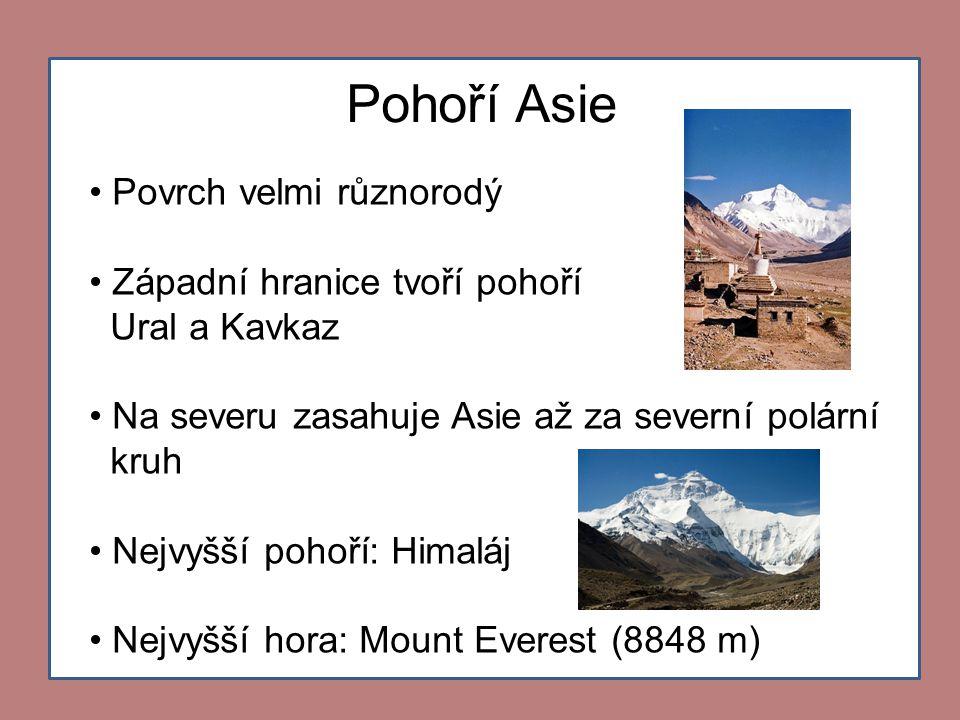 Pohoří Asie Povrch velmi různorodý Západní hranice tvoří pohoří
