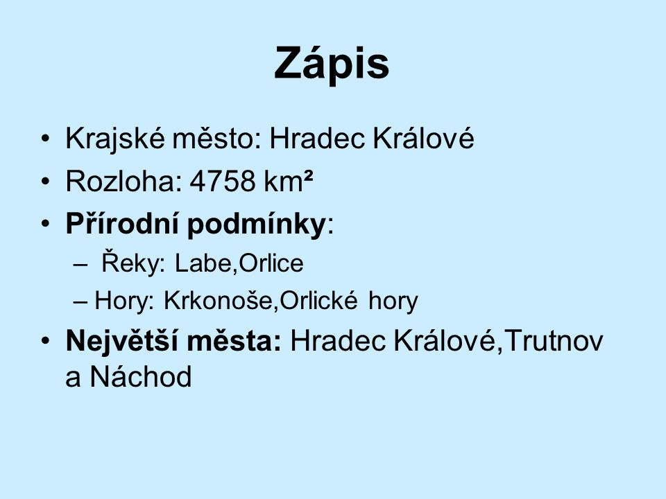 Zápis Krajské město: Hradec Králové Rozloha: 4758 km²