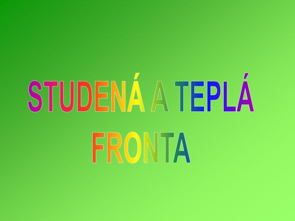 STUDENÁ A TEPLÁ FRONTA