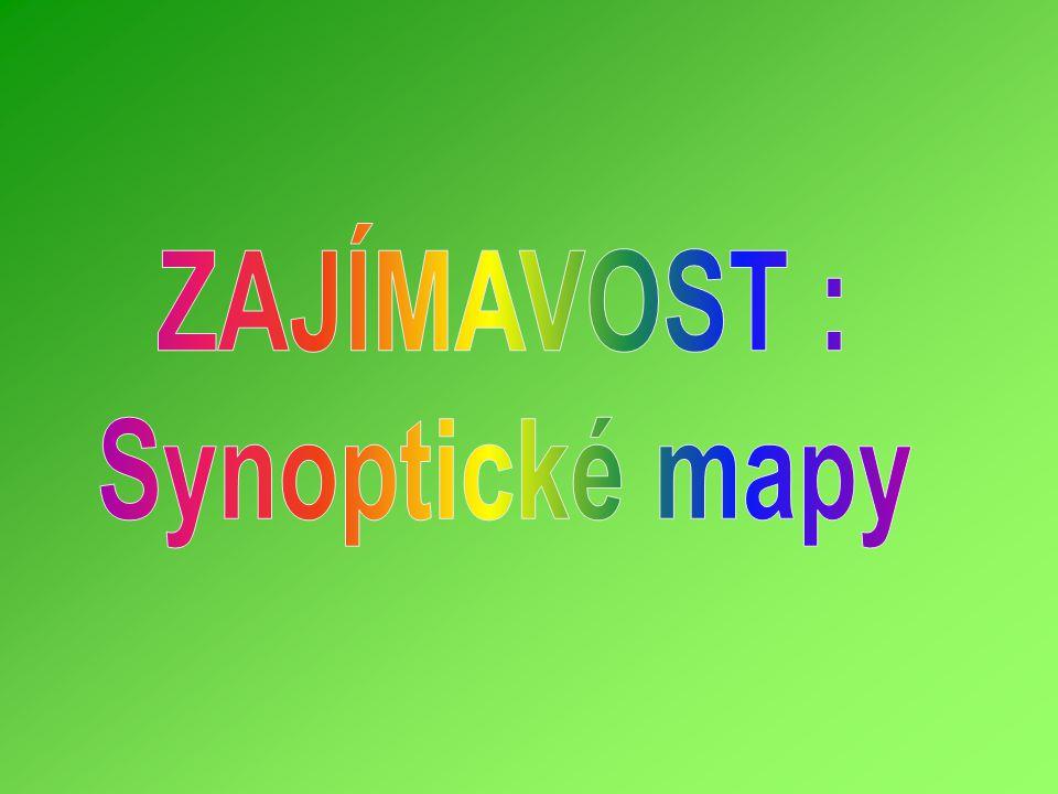 ZAJÍMAVOST : Synoptické mapy