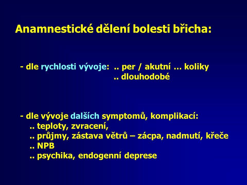 Anamnestické dělení bolesti břicha: