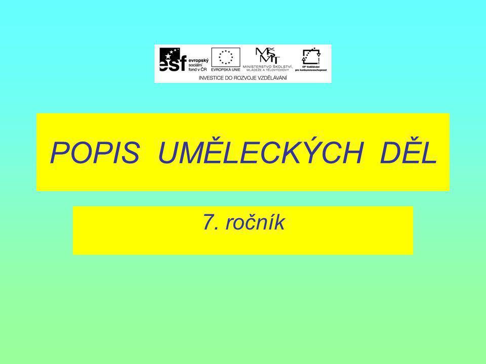 POPIS UMĚLECKÝCH DĚL 7. ročník