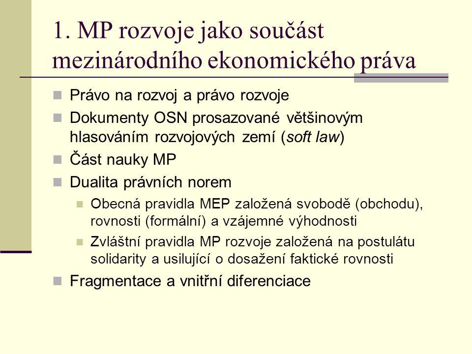 1. MP rozvoje jako součást mezinárodního ekonomického práva