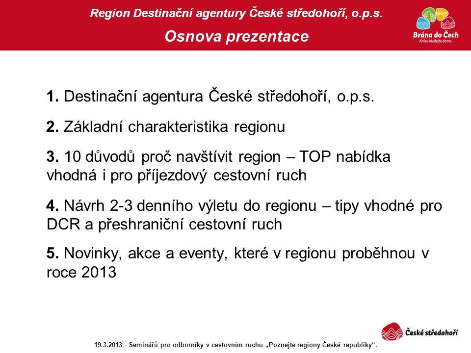 Region Destinační agentury České středohoří, o.p.s. Osnova prezentace