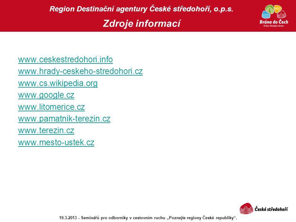Region Destinační agentury České středohoří, o.p.s. Zdroje informací