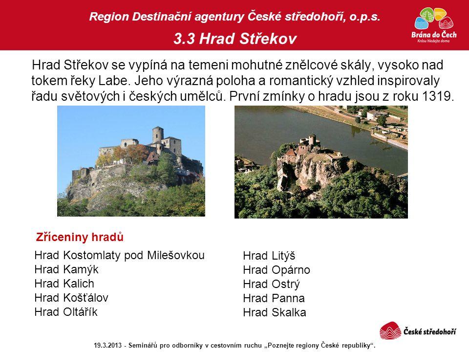 Region Destinační agentury České středohoří, o.p.s. 3.3 Hrad Střekov