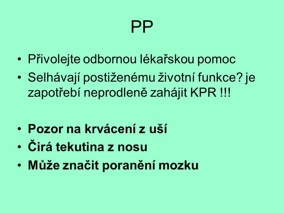 PP Přivolejte odbornou lékařskou pomoc