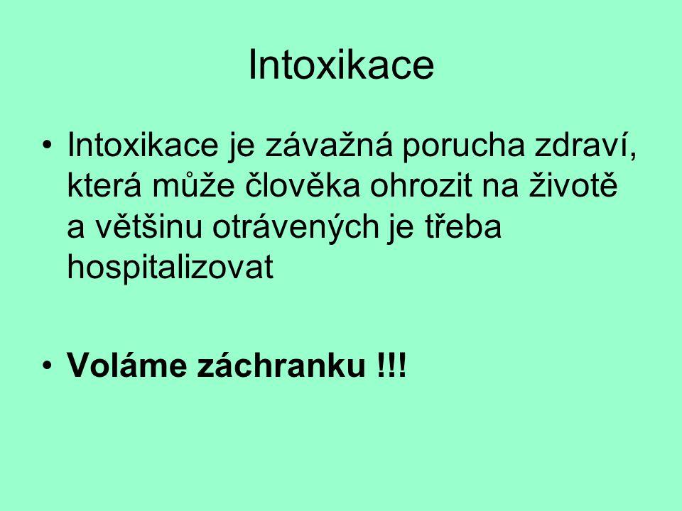 Intoxikace Intoxikace je závažná porucha zdraví, která může člověka ohrozit na životě a většinu otrávených je třeba hospitalizovat.