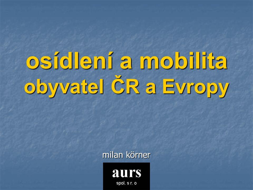osídlení a mobilita obyvatel ČR a Evropy
