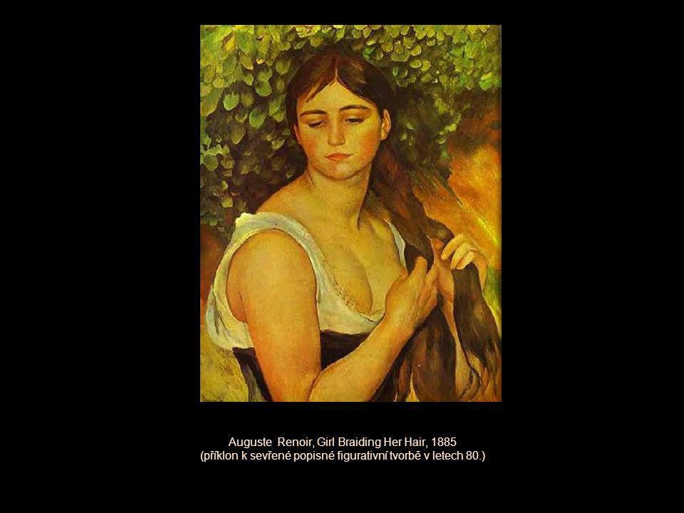 Auguste Renoir, Girl Braiding Her Hair, 1885 (příklon k sevřené popisné figurativní tvorbě v letech 80.)