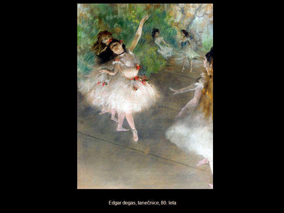 Edgar degas, tanečnice, 80. leta