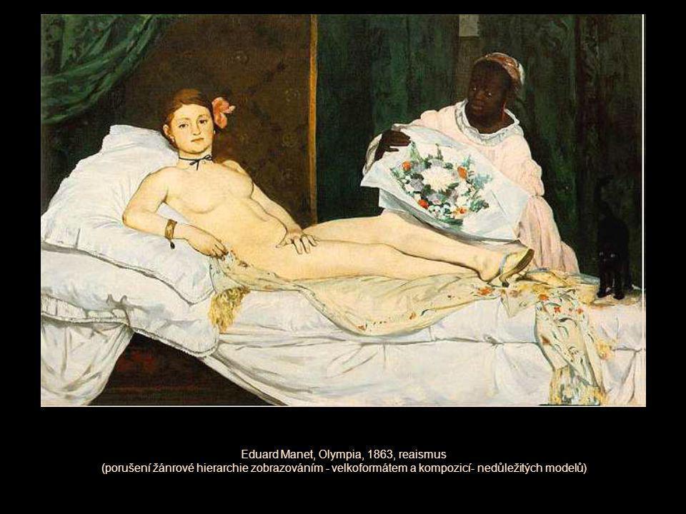 Eduard Manet, Olympia, 1863, reaismus (porušení žánrové hierarchie zobrazováním - velkoformátem a kompozicí- nedůležitých modelů)