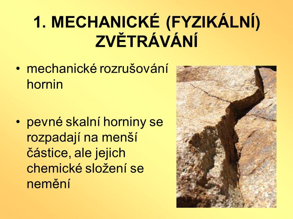 1. MECHANICKÉ (FYZIKÁLNÍ) ZVĚTRÁVÁNÍ