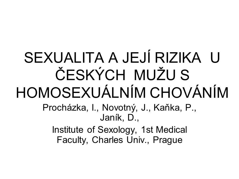 SEXUALITA A JEJÍ RIZIKA U ČESKÝCH MUŽU S HOMOSEXUÁLNÍM CHOVÁNÍM