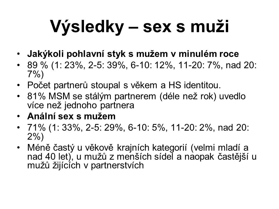 Výsledky – sex s muži Jakýkoli pohlavní styk s mužem v minulém roce
