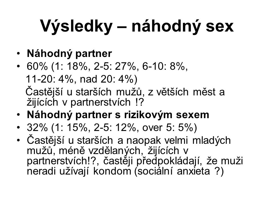Výsledky – náhodný sex Náhodný partner