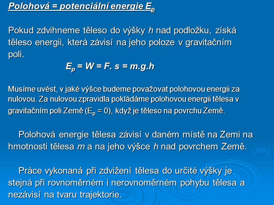 Polohová = potenciální energie Ep