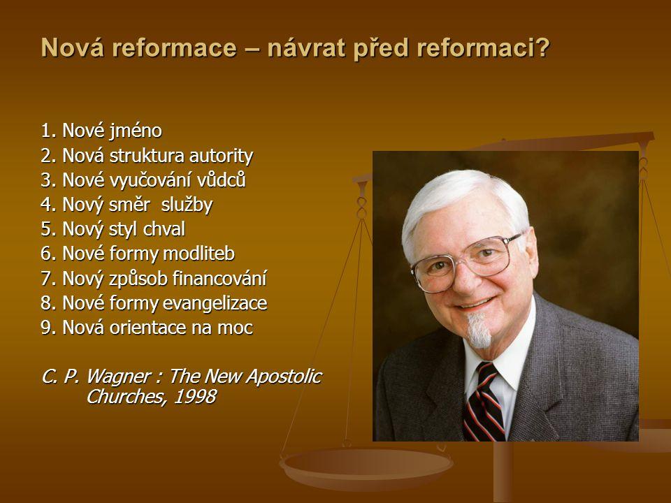 Nová reformace – návrat před reformaci