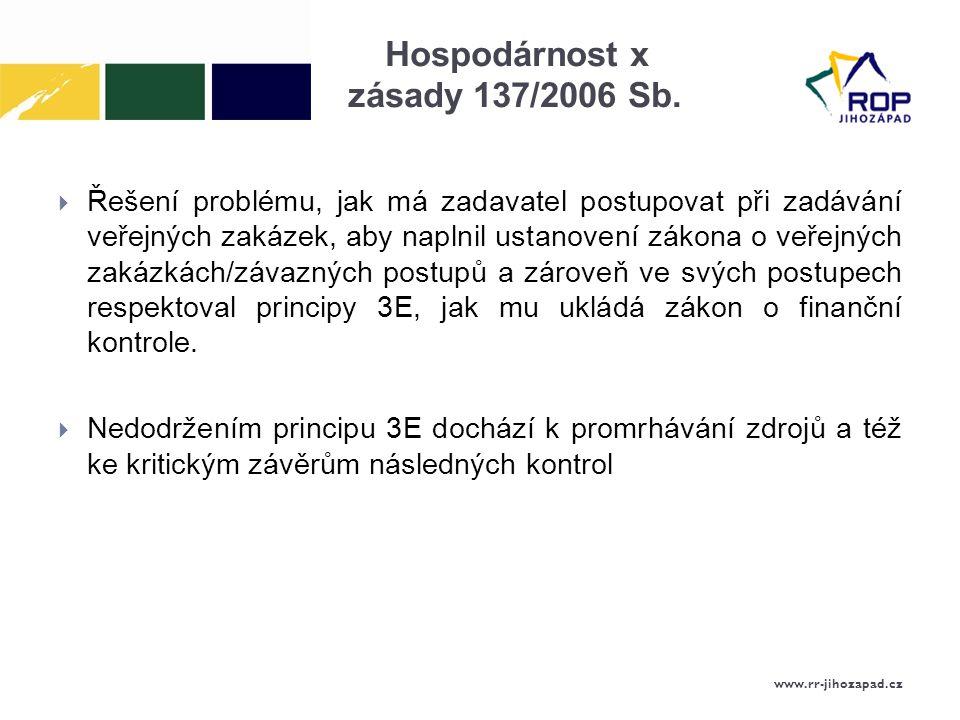 Hospodárnost x zásady 137/2006 Sb.